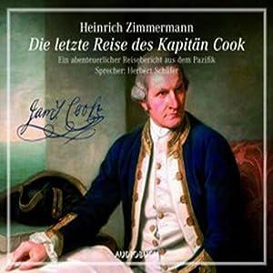 Die letzte Reise des Kapitän Cook. Eine abenteuerlicher Reisebericht aus dem Pazifik Hörbuch