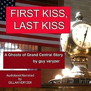 First Kiss Last Kiss Audiobook