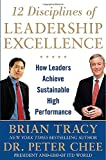 12 Disciplines of Leadership Excellence: How Leaders Achieve Sustainable High Performance