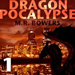 Dragonpocalypse, Part 1: Burn It All Down (       UNABRIDGED) by Matthew Bowers Narrated by Matthew Bowers