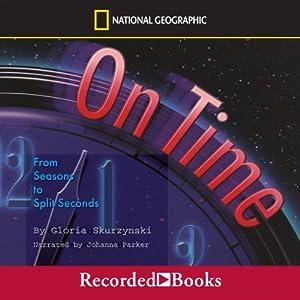 On Time: From Seasons to Split Seconds | [Gloria Skurzynski]