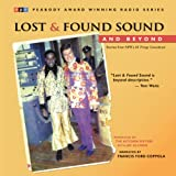 Lost and Found Sound and Beyond: Stories from NPRs All Things Considered