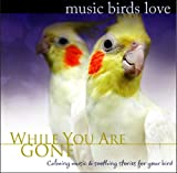 echange, troc Bradley Joseph - Music Birds Love: While You Are Gone
