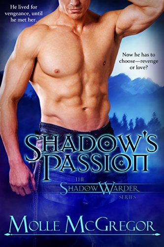 Book: Shadow's Passion - The Shadow Warder Series - Prequel Novella by Molle McGregor