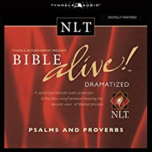 Bible Alive! NLT Psalms and Proverbs  by Tyndale House Publishers Narrated by Stephen Johnston