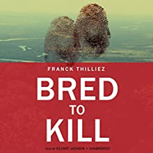 Bred to Kill (       UNABRIDGED) by Franck Thilliez Narrated by Gildart Jackson
