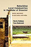 img - for Rebuilding Local Communities in the Wake of Disaster: Social Recovery in Sri Lanka and India by Mulligan, Martin, Nadarajah, Yaso (2012) Hardcover book / textbook / text book