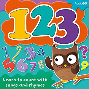 123: Learn to Count with Songs and Rhymes | [AudioGO Ltd]