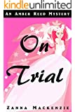 On Trial: A Romantic Comedy Wedding Day Cozy Mystery (Amber Reed Celebrity Crimes Investigation Agency Mystery)