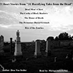 5 Short Stories from '31 Horrifying Tales from the Dead' | Drac Von Stoller