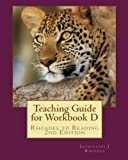 img - for Teaching Guide for Workbook D: Rhoades to Reading 2nd Edition book / textbook / text book