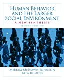 img - for Human Behavior and the Larger Social Environment: A New Synthesis:2nd (Second) edition book / textbook / text book