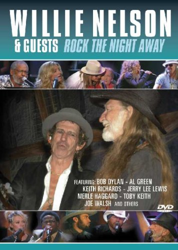 Willie Nelson And Guests - Rock The Night Away [2006] [DVD]