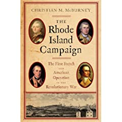 The Rhode Island Campaign: The First French and American Operation in the Revolutionary War by Christian M. McBurney