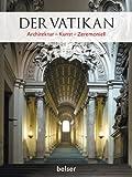 Der Vatikan: Architektur - Kunst - Zeremoniell