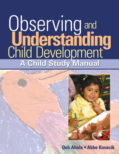 observation child development With a little observation and a few notes, you can start to better understand your child's behavior here's how.