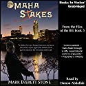 Omaha Stakes: From the Files of the BSI, Book 5 Audiobook by Mark Everett Stone Narrated by Damon Abdallah