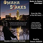 Omaha Stakes: From the Files of the BSI, Book 5 | Mark Everett Stone