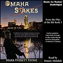 Omaha Stakes: From the Files of the BSI, Book 5 (       UNABRIDGED) by Mark Everett Stone Narrated by Damon Abdallah