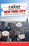 img - for The Cheap Bastard's  Guide to New York City: Secrets of Living the Good Life--For Less! book / textbook / text book
