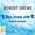 The Shark Net: Memories and Murder | Robert Drewe