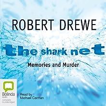 The Shark Net: Memories and Murder Audiobook by Robert Drewe Narrated by Michael Carman