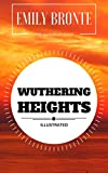 Wuthering Heights: By Emily Brontë : Illustrated - Original & Unabridged (Free Audiobook Inside) (English Edition)