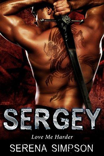 Book: Sergey - Love Me Harder by Serena Simpson