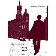 Apartament 23 Audiobook by Marek Wróbel Narrated by Marek Wróbel