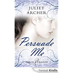 Persuade Me (Choc Lit) (Darcy & Friends Book 2) (English Edition)
