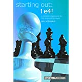 Starting Out: 1 e4!: A Reliable Repertoire for the Improving Player (Starting Out - Everyman Chess) ~ Neil McDonald
