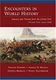 Encounters in World History: Sources and Themes from the Global Past, Volume Two