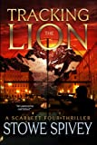 Tracking The Lion (The Scarlet Four thriller series)