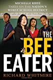 The Bee Eater: Michelle Rhee Takes on the Nations Worst School District
