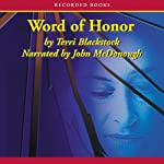 Word of Honor (       UNABRIDGED) by Terri Blackstock Narrated by John McDonough