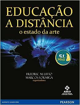 Educação a Distância. O Estado da Arte - Volume 1 (Em Portuguese do