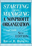 img - for B. R. Hopkins's Starting and Managing a Nonprofit Organization 5th(fifth) edition (Starting and Managing a Nonprofit Organization: A Legal Guide (Paperback))(2009) book / textbook / text book