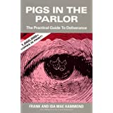 Pigs in the Parlor: A Practical Guide to Deliverance ~ Ida M. Hammond