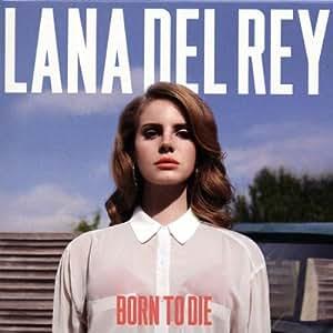 Born To Die (Deluxe Edition Digipack inkl. 3 Bonus Tracks)