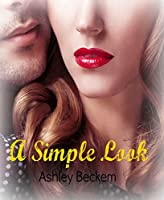 A Simple Look [Kindle Edition]