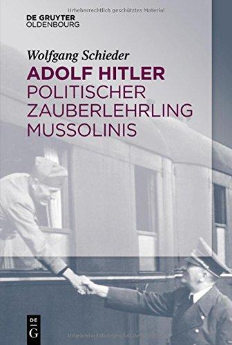 Adolf Hitler Politischer Zauberlehrling Mussolinis  [Schieder, Wolfgang] (Tapa Blanda)