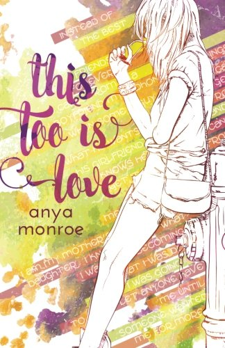 This Too Is Love, by Anya Monroe