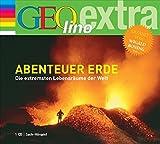 Abenteuer Erde: Die extremsten Lebensräume der Welt
