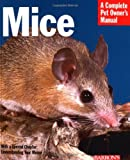 Mice (Barron's Complete Pet Owner's Manuals (Paperback))