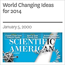 World Changing Ideas for 2014 (       UNABRIDGED) by Scientific American Narrated by Mark Moran