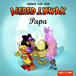 Papa Kwak (Alfred J. Kwak) Hörbuch
