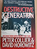 Destructive Generation: Second Thoughts About the 60's (0671701282) by Collier, Peter
