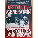 Destructive Generation: Second Thoughts About the 60'sby David Horowitz
