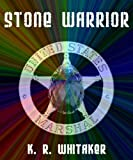 Stone Warrior (The Stone Warrior Chronicles Book 1)