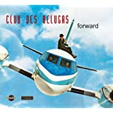"Forwardvon ""Club des Belugas"""
